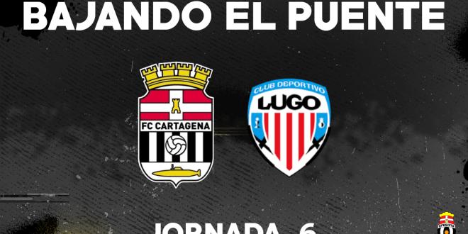 BAJANDO EL PUENTE | FC CARTAGENA VS CD LUGO | #6